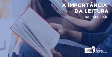 A importância da leitura na educação e sua repercussão na formação de leitores