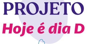 """Projeto """"Hoje é dia D"""" – Reconhecido e divulgado via SINEP/RS."""