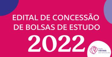 Edital de Concessão de Bolsas de Estudos 2022